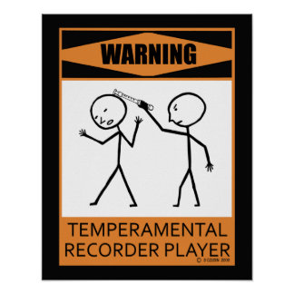 Warning Temperamental Recorder Player Poster