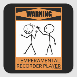 Warning Temperamental Recorder Player Square Stickers