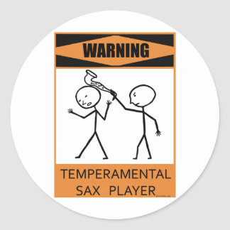 Warning Temperamental Sax Player Classic Round Sticker