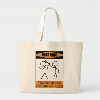 Warning Temperamental Soprano Sax Player Large Tote Bag