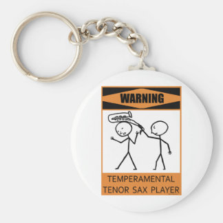 Warning Temperamental Tenor Sax Player Basic Round Button Key Ring