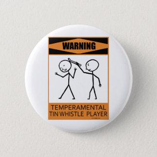 Warning Temperamental Tin Whistle Player 6 Cm Round Badge