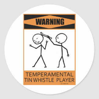 Warning Temperamental Tin Whistle Player Round Sticker