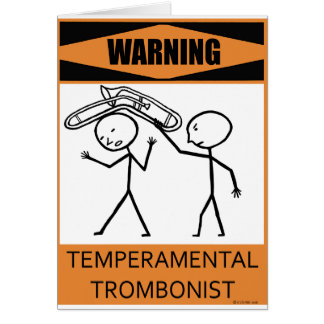 Warning Temperamental Trombonist Cards