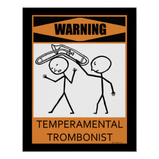 Warning Temperamental Trombonist Poster