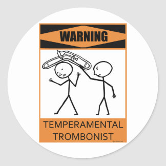 Warning Temperamental Trombonist Round Sticker