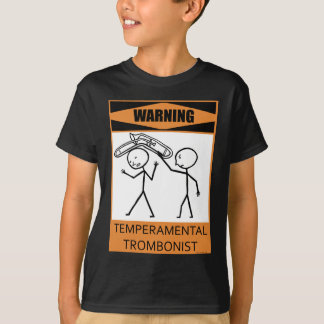 Warning Temperamental Trombonist T-Shirt