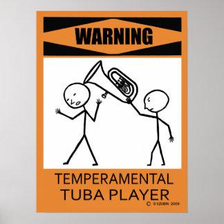 Warning Temperamental Tuba Player Poster