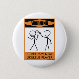 Warning Temperamental Ukulele Player 6 Cm Round Badge