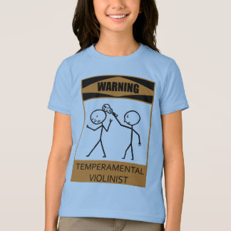 Warning Temperamental Violinist T-Shirt