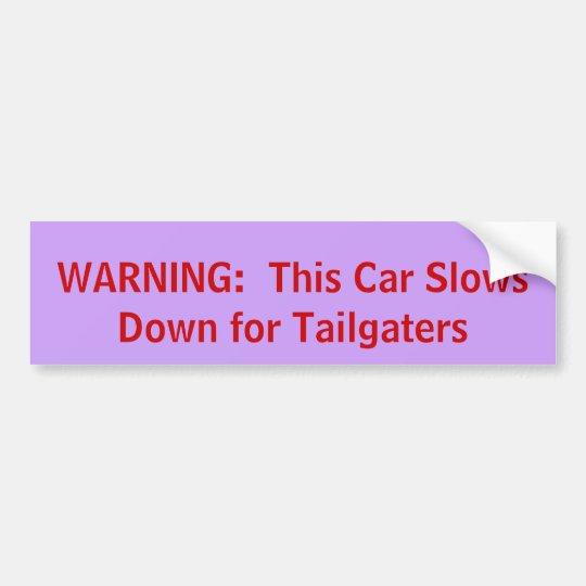 WARNING:  This Car Slows Down... Bumper Sticker