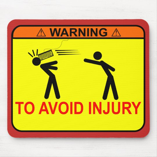 Warning: To Avoid Injury <<YOUR TEXT HERE>> Mouse Mat