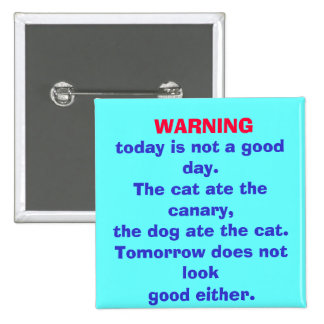 WARNING today is not a good day button