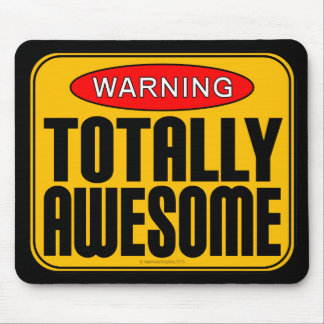 Warning: Totally Awesome Mouse Pad