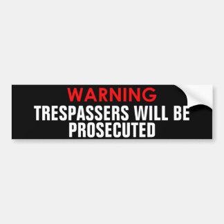WARNING TRESPASSERS WILL BE PROSECUTED STICKER BUMPER STICKER