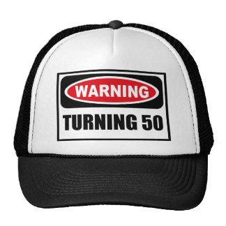 Warning TURNING 50 Hat