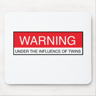 Warning Under The Influence Of Twins Mouse Pad