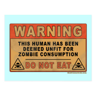 Warning Unfit For Zombie Consumption Post Card