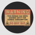 Warning Unfit For Zombie Consumption Round Sticker