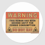 Warning Unfit For Zombie Consumption Round Stickers
