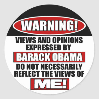 Warning! Views Express By Obama Round Sticker