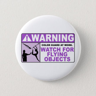 WARNING Watch For Flying Objects! 6 Cm Round Badge