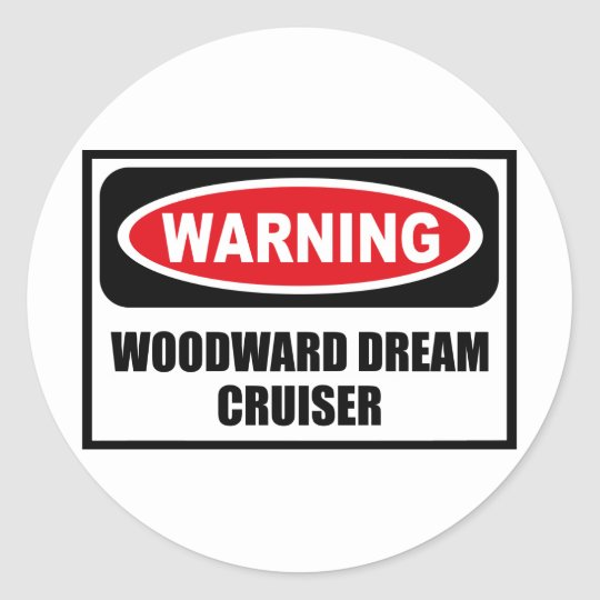 Warning WOODWARD DREAM CRUISER Sticker
