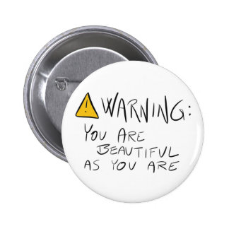 Warning: You are beautiful as you are - Button
