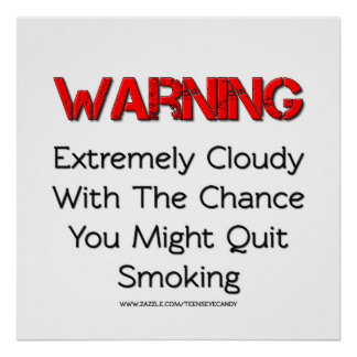 Warning You Might Quit Smoking Vape Posters