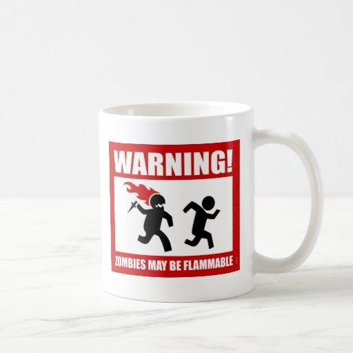 Warning! Zombies May Be Flammable Mug