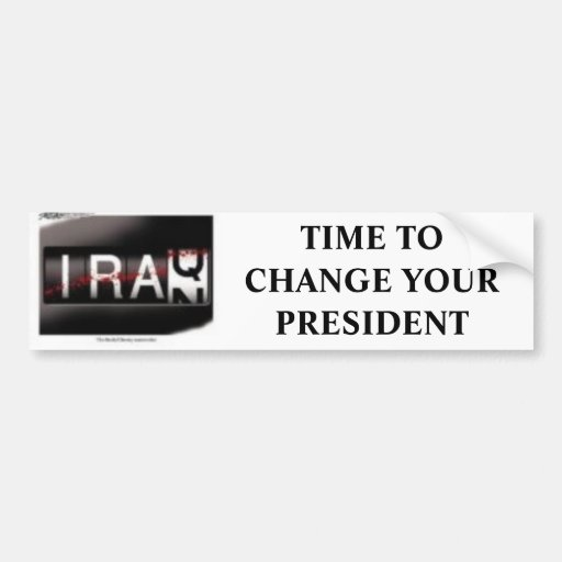 Warometer, TIME TO CHANGE YOUR PRESIDENT Bumper Sticker