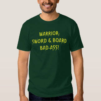 WARRIOR:... BAD-ASS! TEE SHIRT