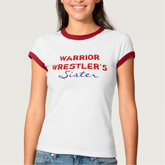 Warrior  Wrestler's, Sister T-Shirt