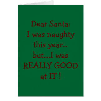 "WAS NAUGHTY THIS YEAR BUT ""GOOD"" AT IT SANTA CARD"