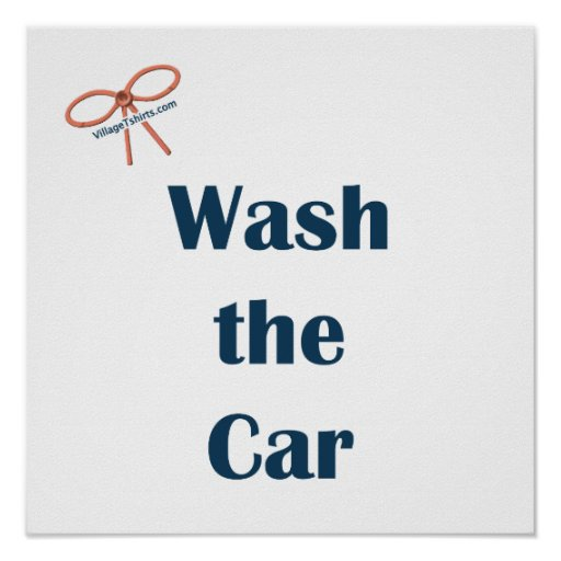 Wash The Car Reminders Posters
