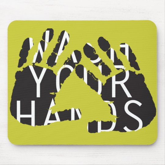 WASH YOUR HANDS MOUSE PAD