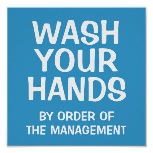 Wash Your Hands Sign Poster