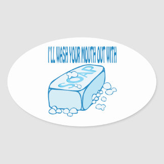 Wash Your Mouth Out Oval Sticker
