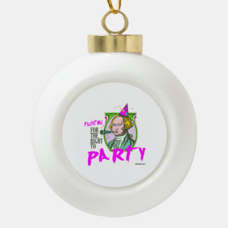 Washington - Fighting for the Right to Party Ceramic Ball Decoration