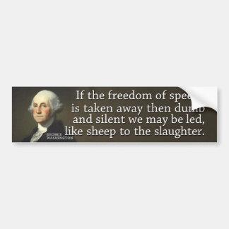 Washington: If the freedom of speech is taken away Bumper Sticker