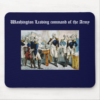 Washington Leaving command of the Army Mouse Pads