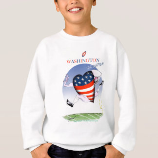 Washington loud and proud, tony fernandes sweatshirt