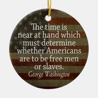 Washington Quote - Free Men or Slaves Double-Sided Ceramic Round Christmas Ornament