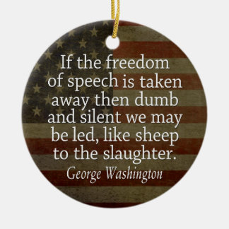 Washington Quote - Freedom of Speech Christmas Ornament