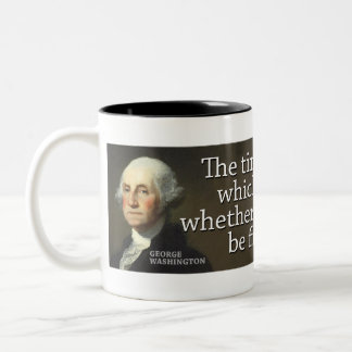 Washington: The time is near at hand which... Two-Tone Mug