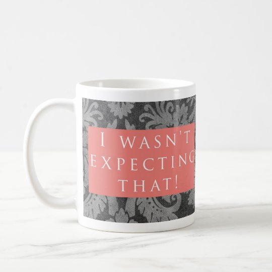 Wasn't Expecting That! Pattern Pink Coffee Mug