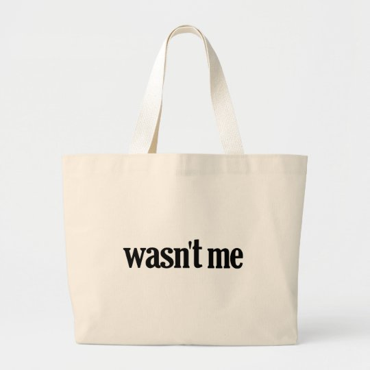Wasn't Me Large Tote Bag