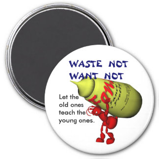Waste Not Want Not Magnet