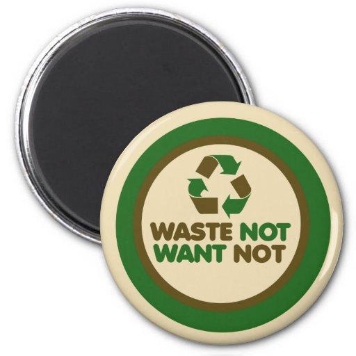 Waste not want not fridge magnet