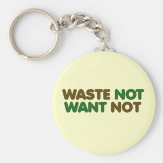 Waste not want not on earth day basic round button key ring